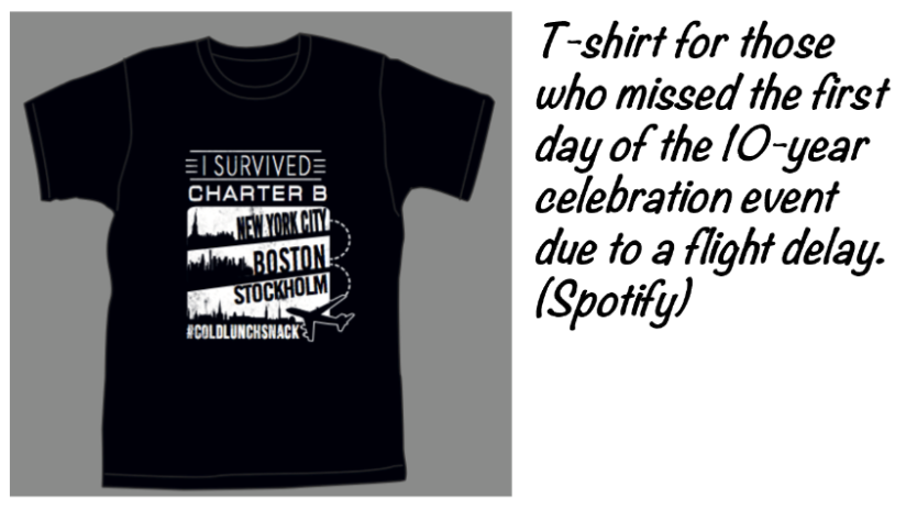 T-shirt for those who missed the first day of the 10-year celebration event due to a flight delay. (Spotify)